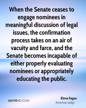 When the Senate ceases to engage nominees in meaningful discussion of ...