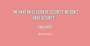 """We have an illusion of security, we don't have security."""""""