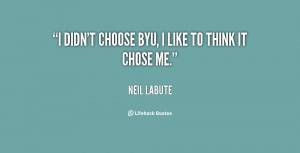 quote-Neil-LaBute-i-didnt-choose-byu-i-like-to-22683.png