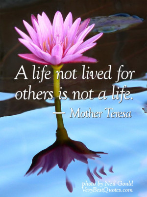 ... quotes-A-life-not-lived-for-others-is-not-a-life.-Mother-Teresa-Quotes