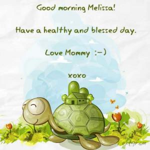 Good Morning Melissa♥
