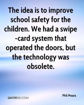 Phil Meara - The idea is to improve school safety for the children. We ...