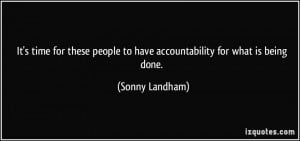 ... people to have accountability for what is being done. - Sonny Landham