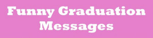 Graduation Messages, Greetings, and Sayings: What to Write in a Card