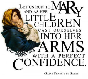 ... of the King Catholic Quotes. Confidence in Mary Queen of Heaven