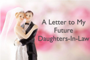 How to prepare for a daughter-in-law. (Tongue in cheek humor...but I ...