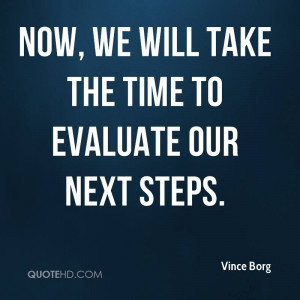 Now, we will take the time to evaluate our next steps.