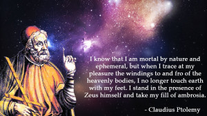 know that I am mortal by nature and ephemeral, but when I trace at ...