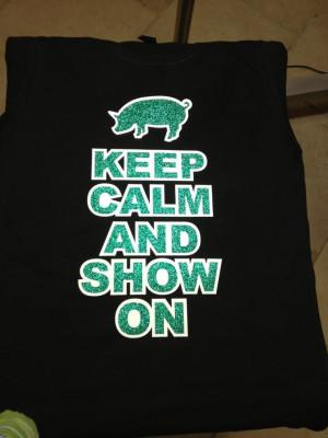 Keep Calm and Show On tee, Hog tee, FFA tee, 4H tee, Pig tee. $25.00 ...