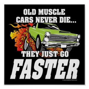Old Muscle Cars Never Die Poster