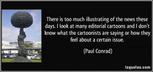 More Paul Conrad Quotes