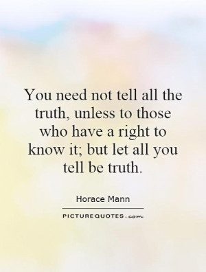 You need not tell all the truth, unless to those who have a right to ...
