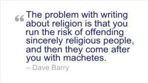 Writing Quote by Dave Barry