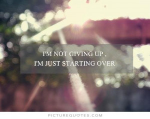 ... Quotes Positive Quotes Inspiring Quotes New Start Quotes Not Giving Up