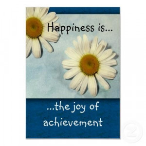 Happiness is the joy of achievement inspirational quote