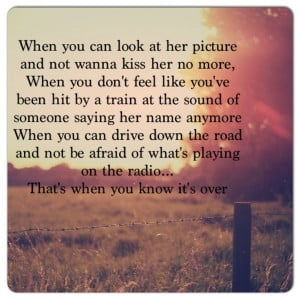 That's when you know it's over - Lee Brice Couldn't have said it any ...