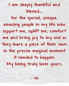 deeply thankful and blessed... for the special, unique, amazing people ...
