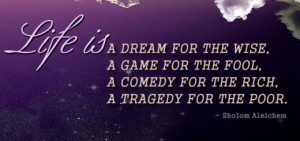 Life is a dream game comedy tragedy – Life Quote