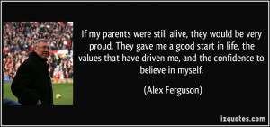 If my parents were still alive, they would be very proud. They gave me ...