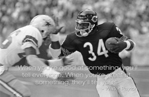 Quote on How to know if you are Good or Great by Walter Payton