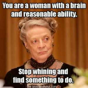 Lady Violet, Dowager Countess of Grantham. I love her!