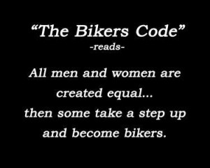 think we all know this one to be true. Bikers are a band of brothers ...