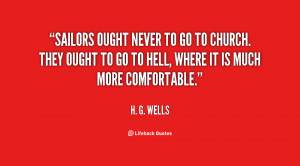 File Name : quote-H.-G.-Wells-sailors-ought-never-to-go-to-church ...