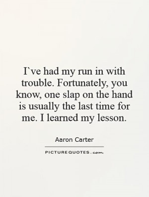 ... is usually the last time for me. I learned my lesson Picture Quote #1