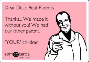 Dead Beat Parents