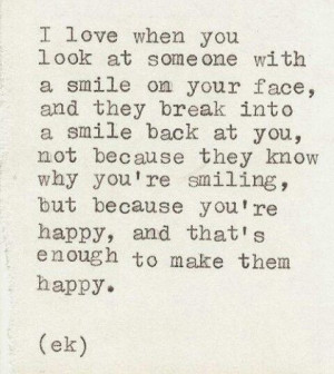... smiling but because you re happy and that s enough to make them happy