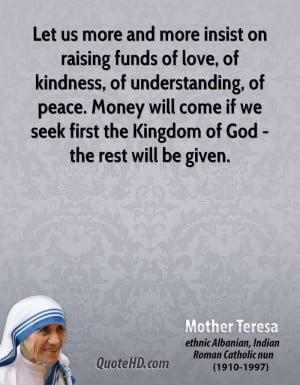 ... peace. Money will come if we seek first the Kingdom of God - the rest
