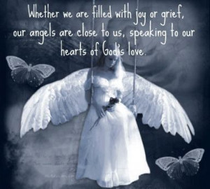 ... Our Angels Are Close To Us Speaking To Our Hearts Of God's Love