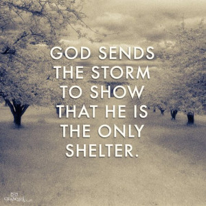 God Is The Only Shelter..... Perfect for a crazy snowy day.