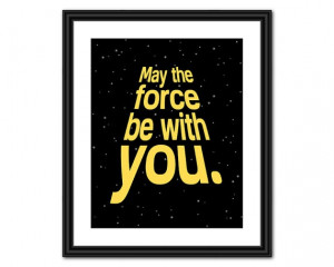 Star+Wars+Quote+Art++May+the+Force+Be+With+You+by+AllTheBestQuotes,+$5 ...