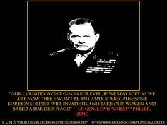 The Greatest Man that ever lived. Chesty Puller