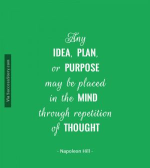 ... be placed in the mind through repetition of thought.