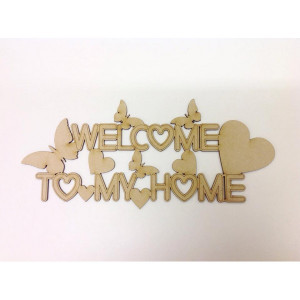 Laser Cut 'Welcome to my Home' sign with butterflies & hearts