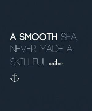 rough seas are better # quotes