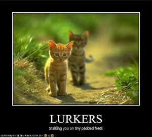 Lurkers be Lurkin'