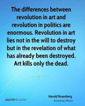 Harold Rosenberg - The differences between revolution in art and ...