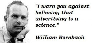William bernbach famous quotes 4