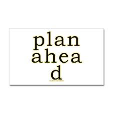 Plan Ahead Joke Rectangle Decal