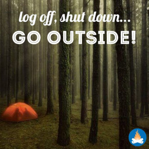 ... down and go outside! Go camping, RVing, hiking, anything outdoors