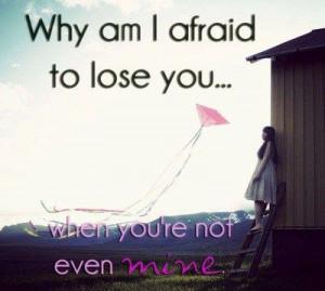 Afraid-to-lose-you-Sad-Quote.jpg