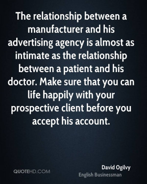 The relationship between a manufacturer and his advertising agency is ...