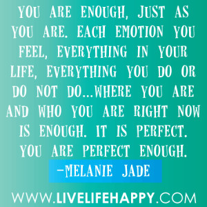 you are enough just as you are each emotion you feel everything in ...