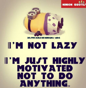 Funny Lazy Quotes - Im not lazy