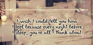 every night I miss you and thing about you.