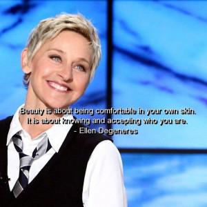 Ellen degeneres, quotes, sayings, beauty, meaningful quote, true