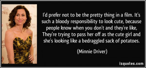 More Minnie Driver Quotes